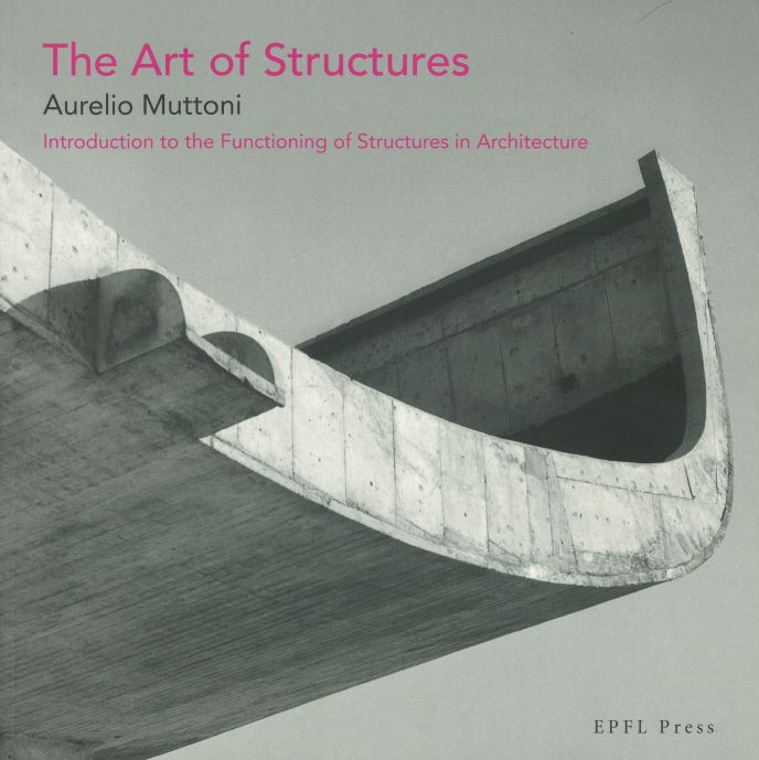 The art of structures, book by A. Muttoni, published in 2011 by EPFL Press